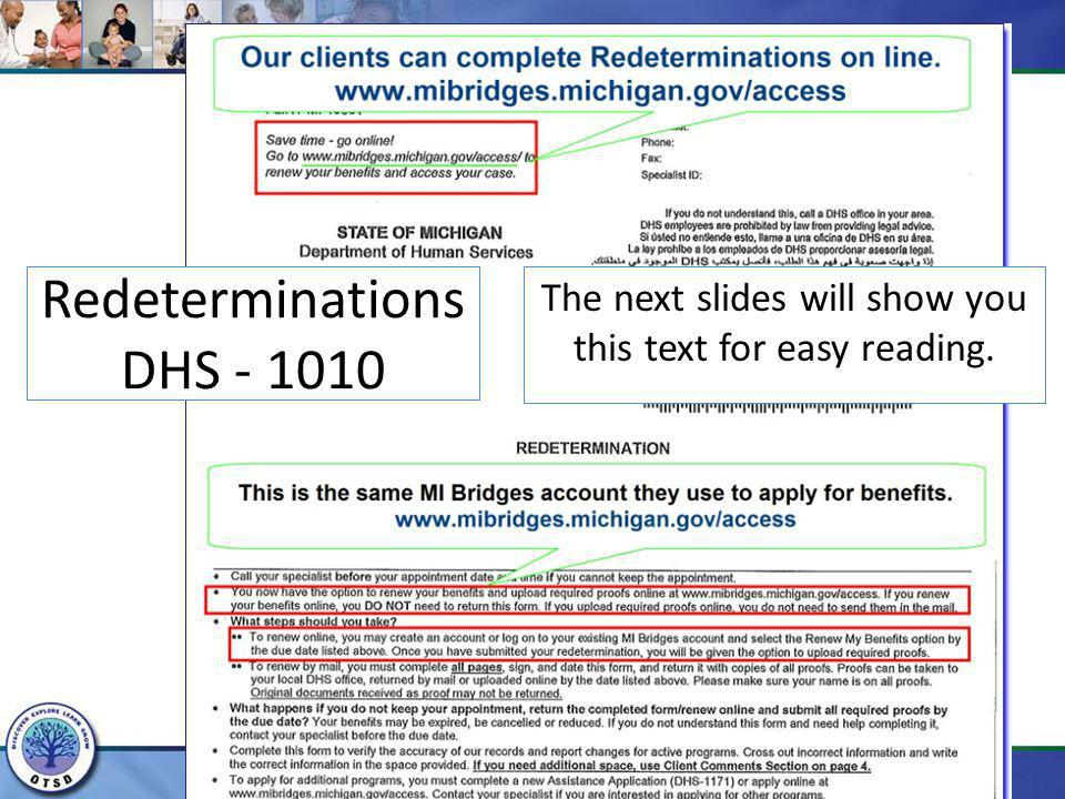 The next slides will show you this text for easy reading. Redeterminations DHS - 1010