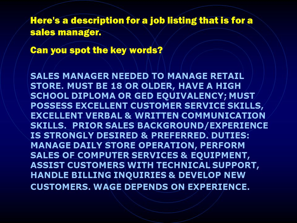 Lets have a look and see how you did.SALES MANAGER NEEDED TO MANAGE RETAIL STORE.