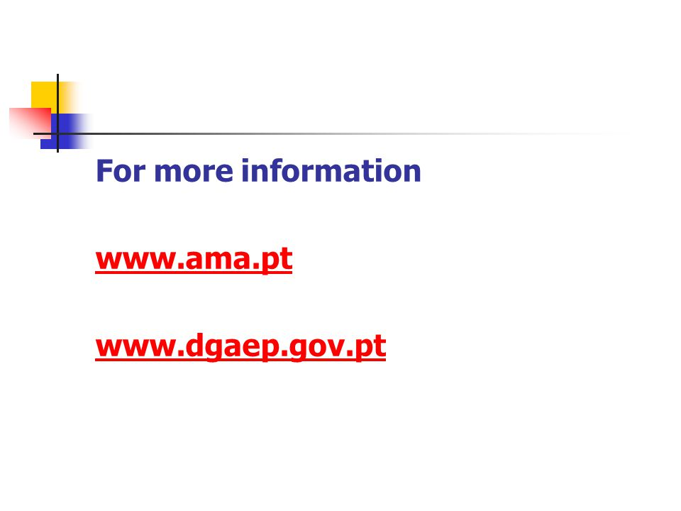 For more information www.ama.pt www.dgaep.gov.pt