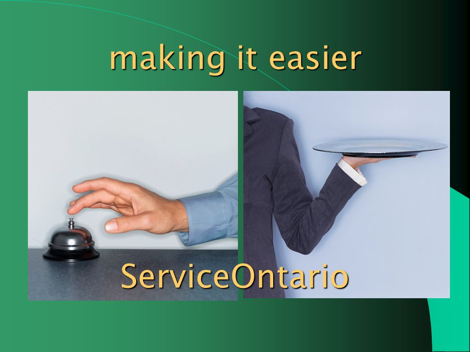 ServiceOntario making it easier