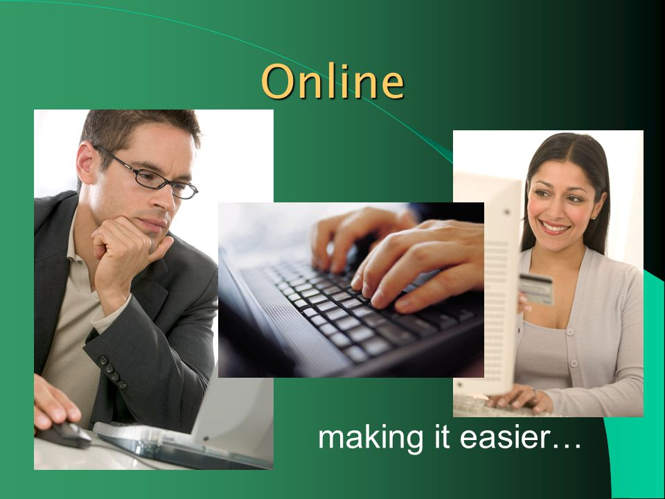Online making it easier…