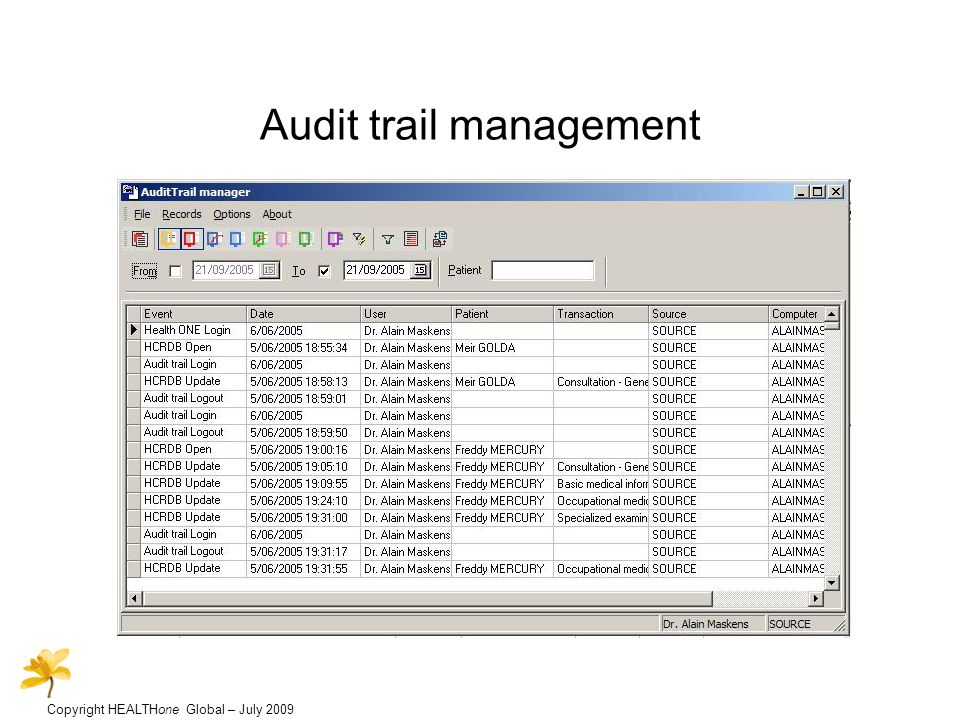 Copyright HEALTHone Global – July 2009 Audit trail management