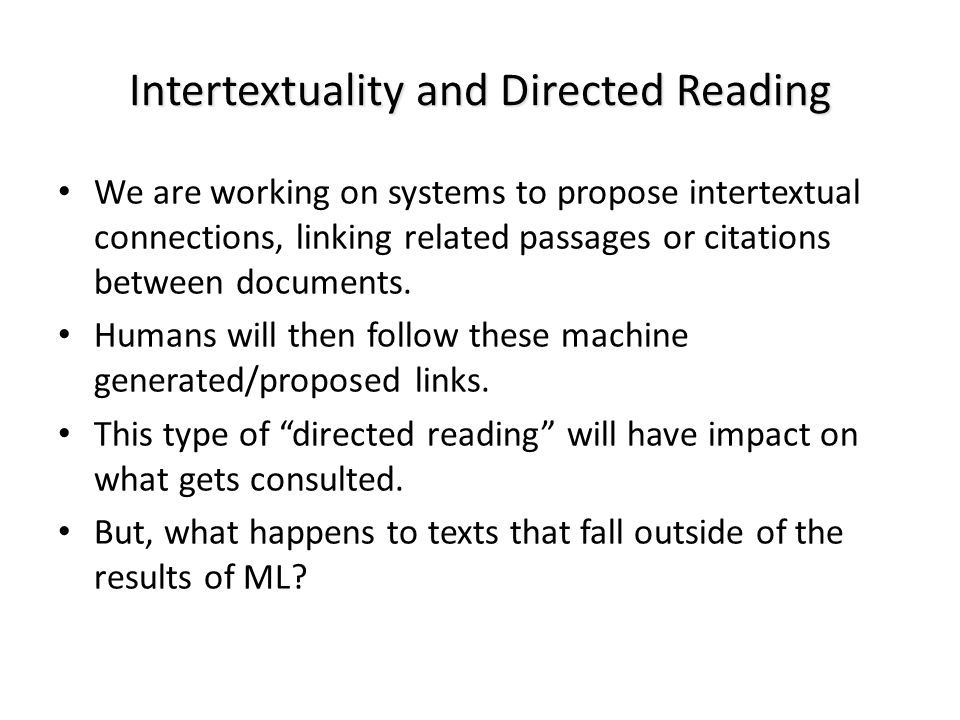 Intertextuality and Directed Reading We are working on systems to propose intertextual connections, linking related passages or citations between docu