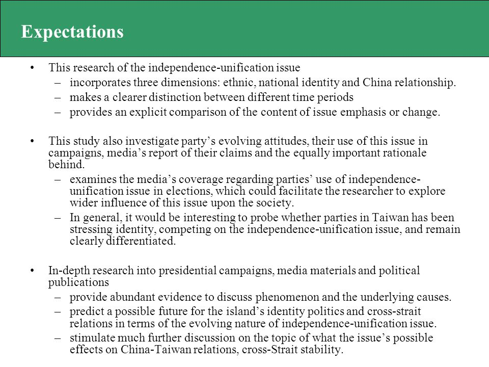 Expectations This research of the independence-unification issue –incorporates three dimensions: ethnic, national identity and China relationship.