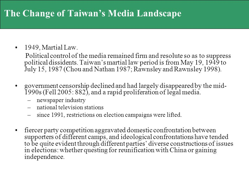 The Change of Taiwans Media Landscape 1949, Martial Law.