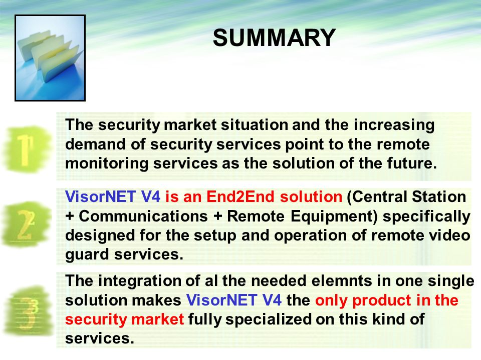 The security market situation and the increasing demand of security services point to the remote monitoring services as the solution of the future.