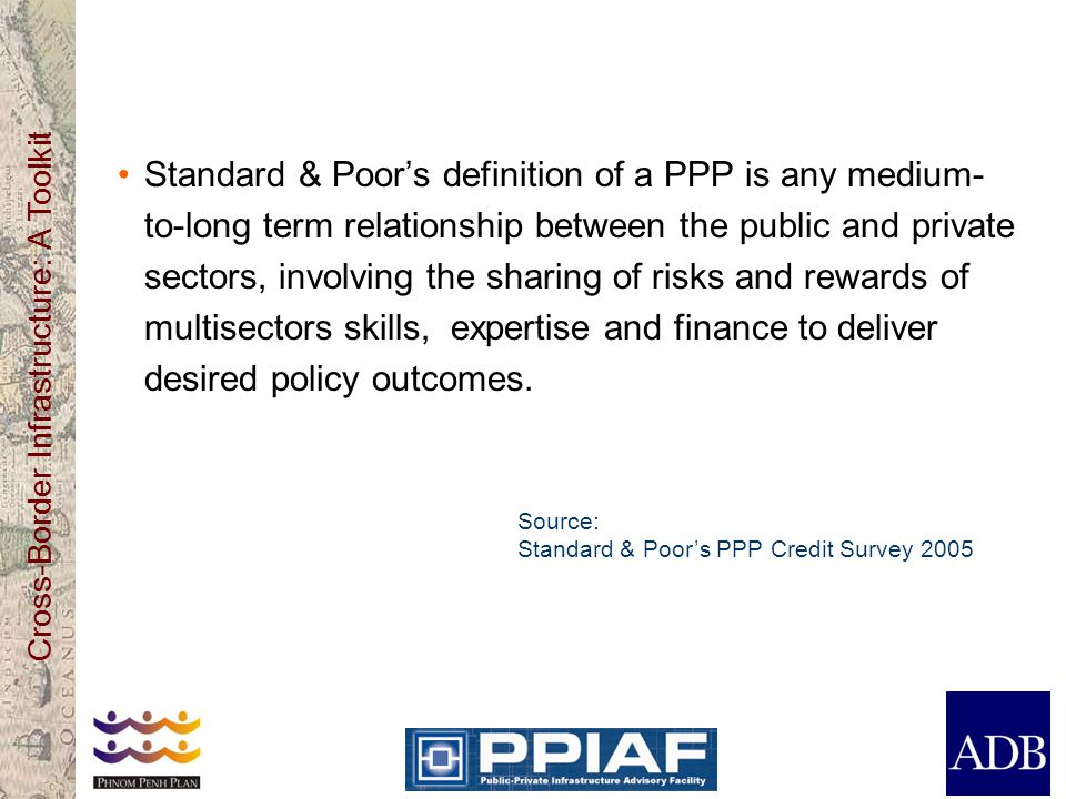 Conclusion PPP is a long term relationship between public and private sectors to deliver an output (performance) It is based on: Payment upon delivery (no deliver no pay) Risks allocation (who does what best) VFM - whole-life costings Competition to get best value There are many methods, each with pros and cons It is important to ensure that a national PPP program is well set up