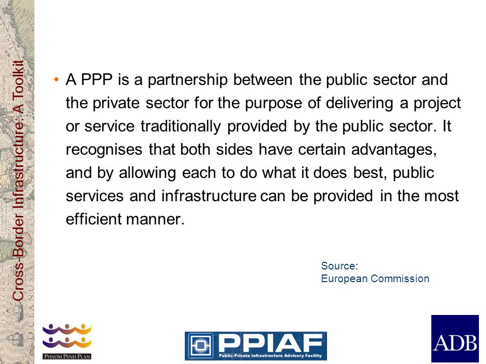 Cross-Border Infrastructure: A Toolkit Why Should Governments Consider PPP.