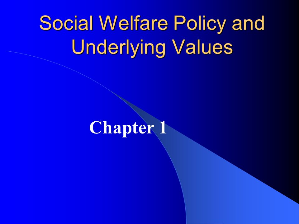 Social Welfare Policy and Social Programs: A Values Perspective, by Elizabeth Segal Copyright 2007, Brooks/Cole, a division of Thomson Higher Education Social Work Code of Ethics Section 6 Social Workers should promote the general welfare of society