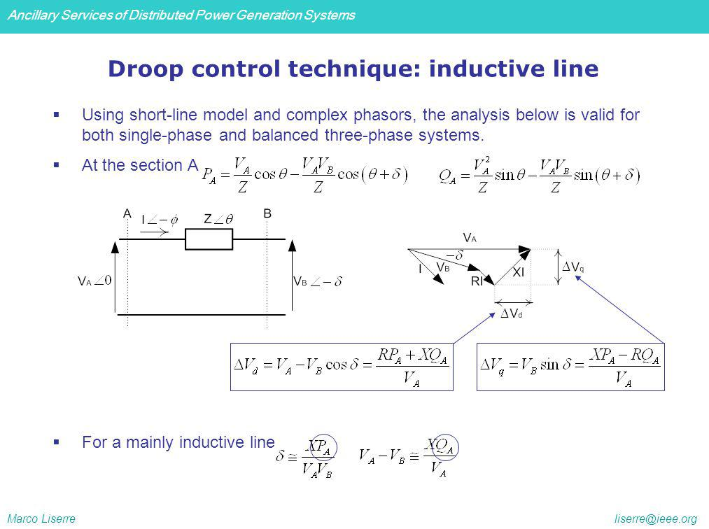 Ancillary Services of Distributed Power Generation Systems Marco Liserre liserre@ieee.org Using short-line model and complex phasors, the analysis below is valid for both single-phase and balanced three-phase systems.