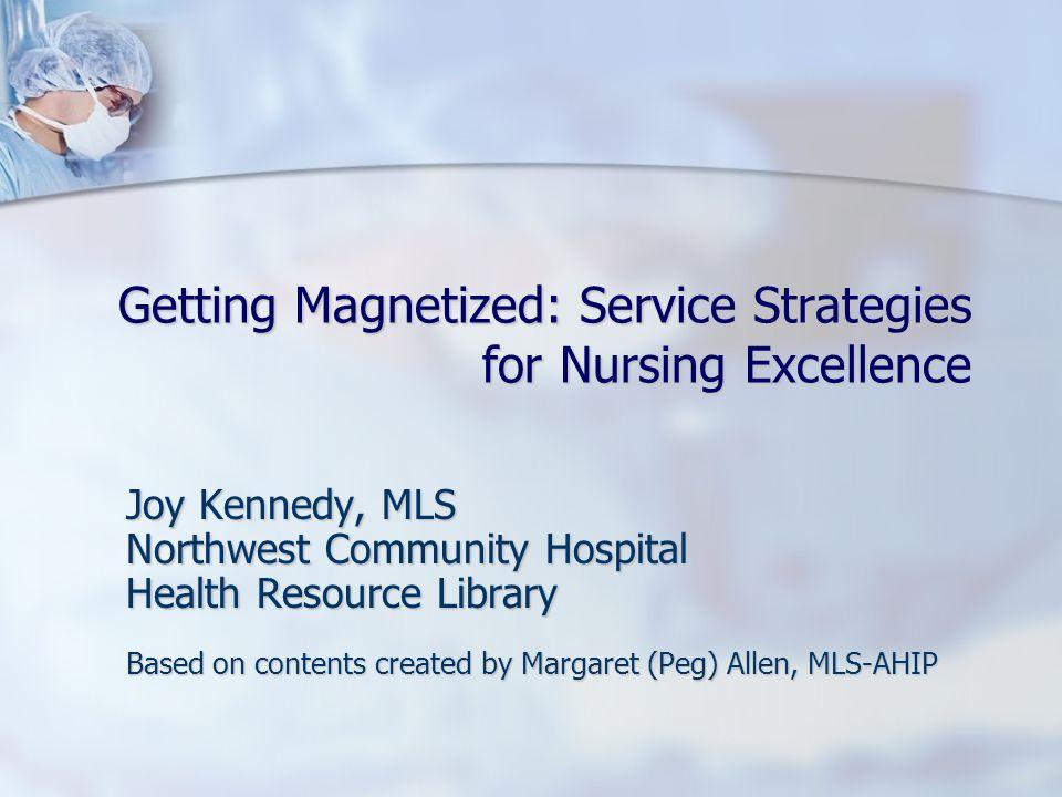 52 Evidence-based Nursing Practice (EBNP), Nursing Research & the Magnet Journey Margaret (Peg) Allen, pegallen67@gmail.com & pegallen67@gmail.com Joy Kennedy, joykenn@gmail.com Joy Kennedy, joykenn@gmail.comjoykenn@gmail.com 52