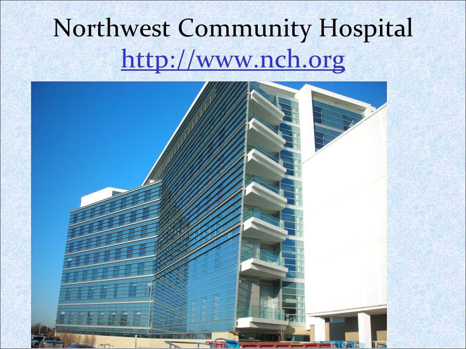 Northwest Community Hospital http://www.nch.org http://www.nch.org