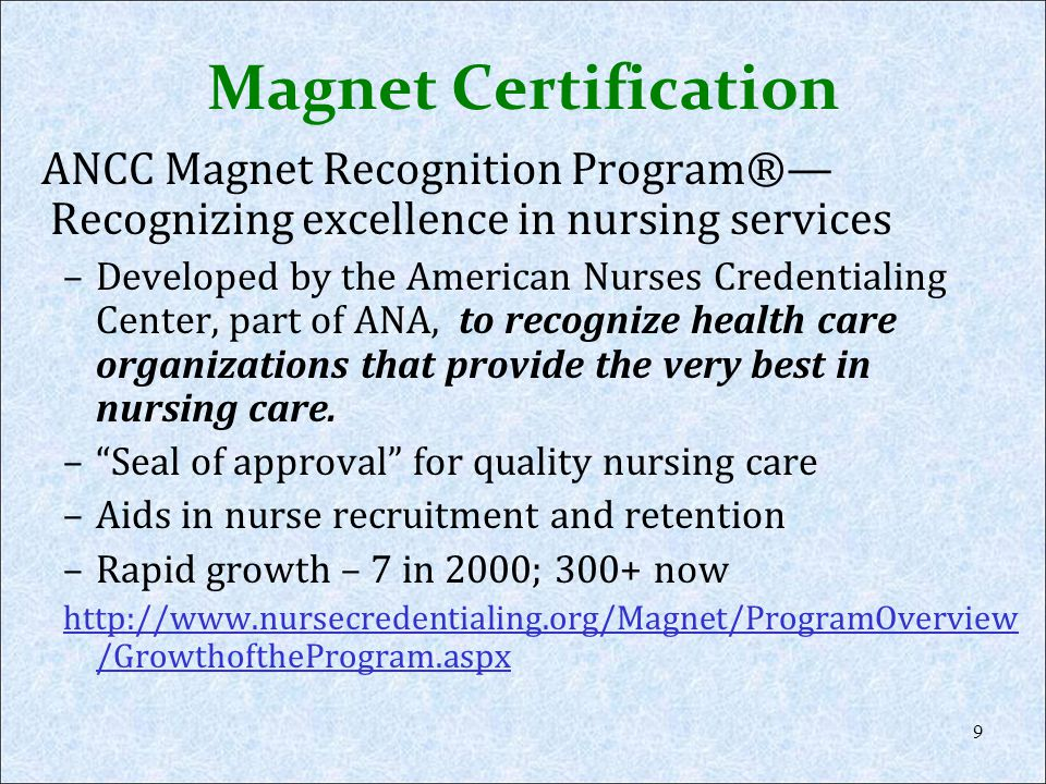 Original 14 Forces of Magnetism 1.Quality of Nursing Leadership 2.Organizational Structure 3.Management Style 4.Personnel Policies and Programs 5.Professional Models of Care 6.Quality of Care 7.Quality Improvement 8.Consultation and Resources 9.Autonomy 10.Community and the Hospital 11.Nurses as Teachers 12.Image of Nursing 13.Interdisciplinary Relationships 14.Professional Development 20 Magnet Hospitals: Attraction and Retention of Professional Nurses.