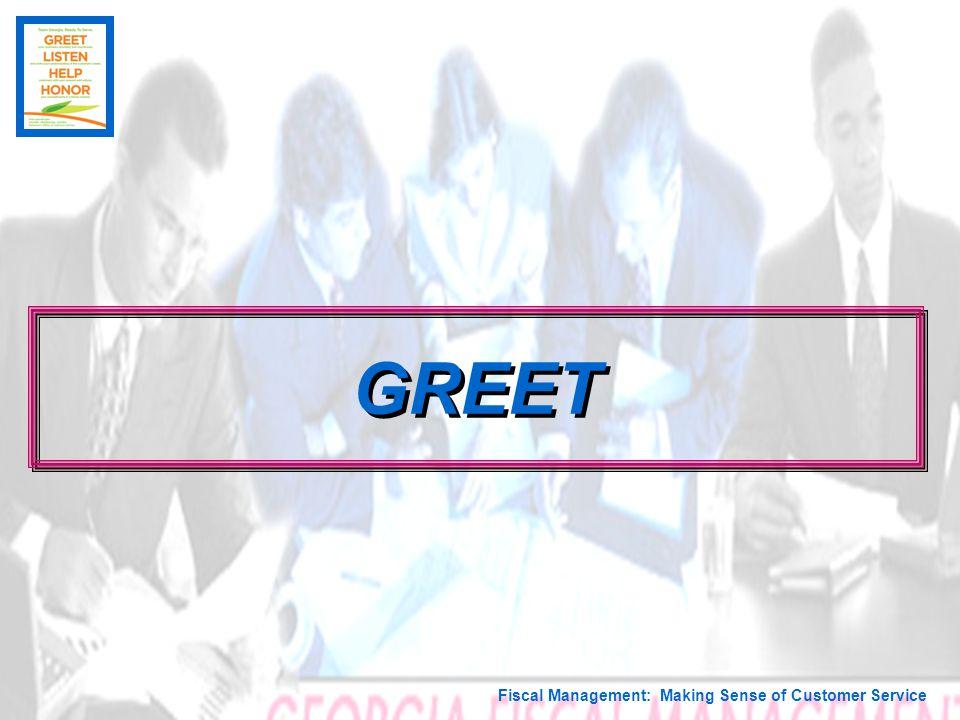 Fiscal Management: Making Sense of Customer Service GREET
