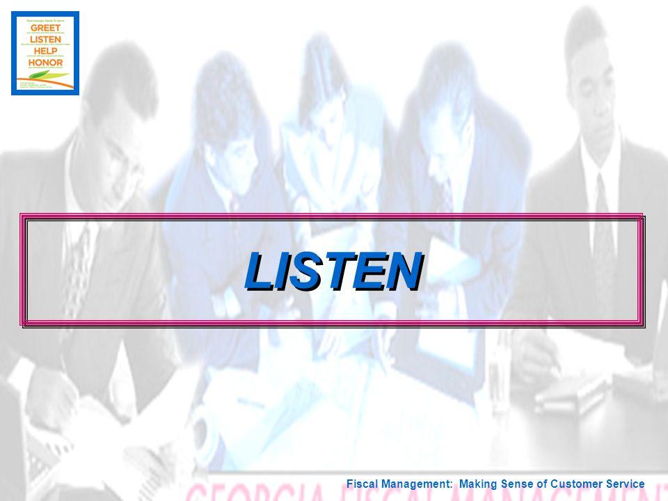 Fiscal Management: Making Sense of Customer Service LISTEN