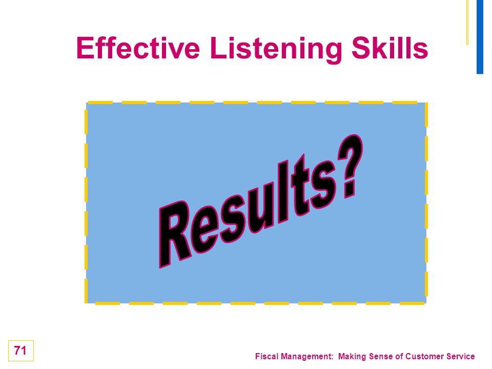 71 Fiscal Management: Making Sense of Customer Service Effective Listening Skills