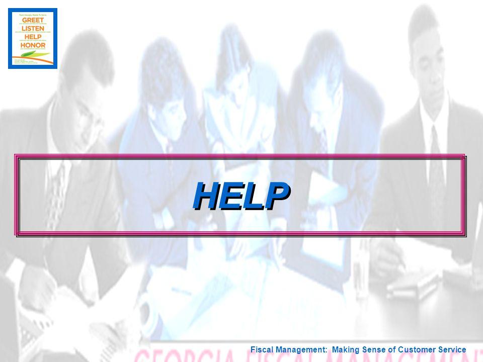 Fiscal Management: Making Sense of Customer Service HELP