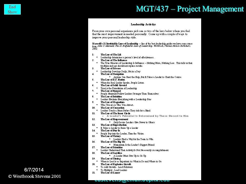 MGT/437 – Project Management © Westbrook Stevens 2001 castevens@email.uophx.edu End Show 6/7/2014