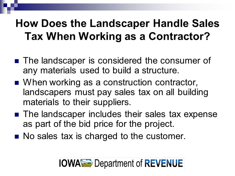 How Does the Landscaper Handle Sales Tax When Working as a Contractor.