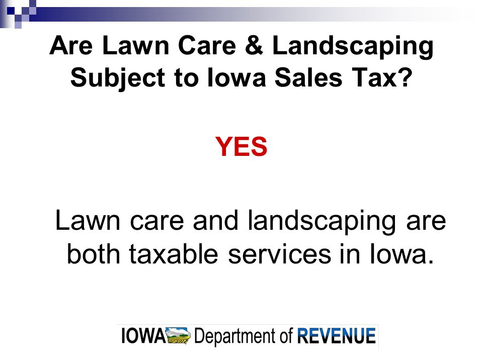 Are Lawn Care & Landscaping Subject to Iowa Sales Tax.