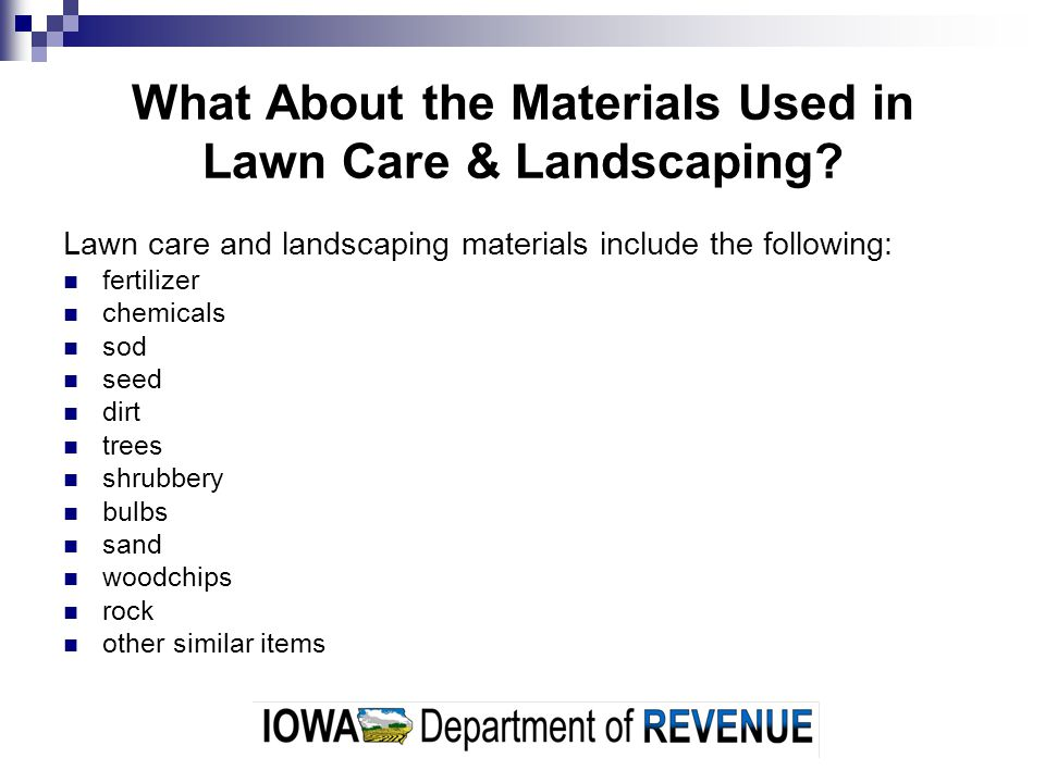 What About the Materials Used in Lawn Care & Landscaping.