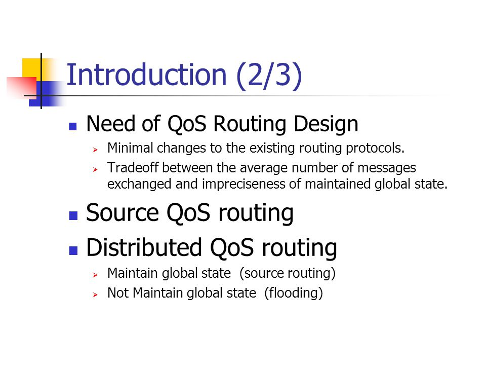 Conclusion Propose a new distributed QoS routing algorithm which has a very low call establishment overhead.