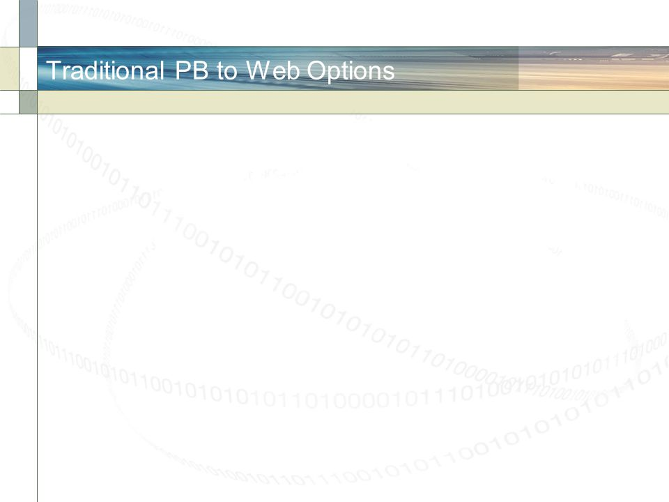 Traditional PB to Web Options