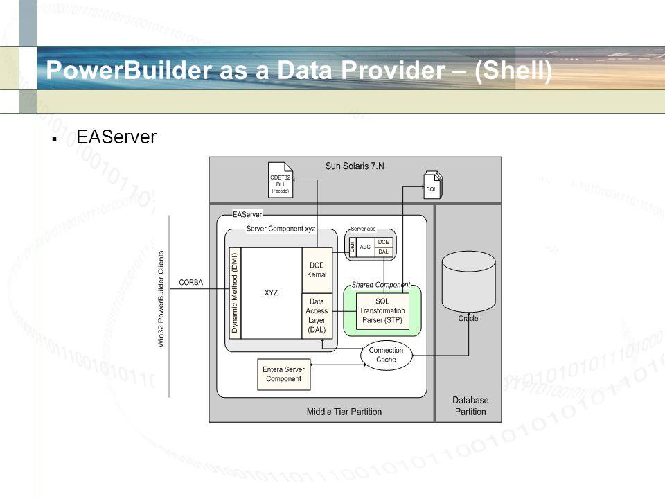 PowerBuilder as a Data Provider – (Shell) EAServer