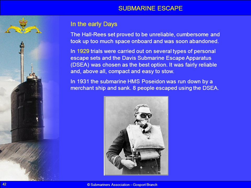 42 © Submariners Association – Gosport Branch In the early Days The Hall-Rees set proved to be unreliable, cumbersome and took up too much space onboa