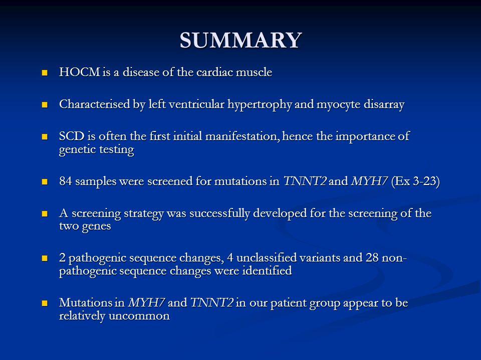 SUMMARY HOCM is a disease of the cardiac muscle HOCM is a disease of the cardiac muscle Characterised by left ventricular hypertrophy and myocyte disa