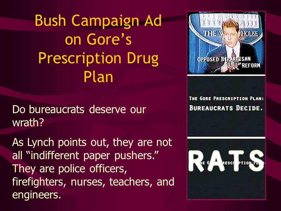 Bush Campaign Ad on Gores Prescription Drug Plan Do bureaucrats deserve our wrath.