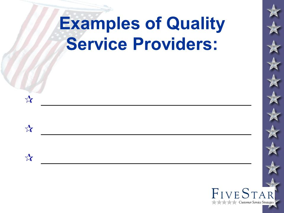 Examples of Quality Service Providers: ¶ __________________________________