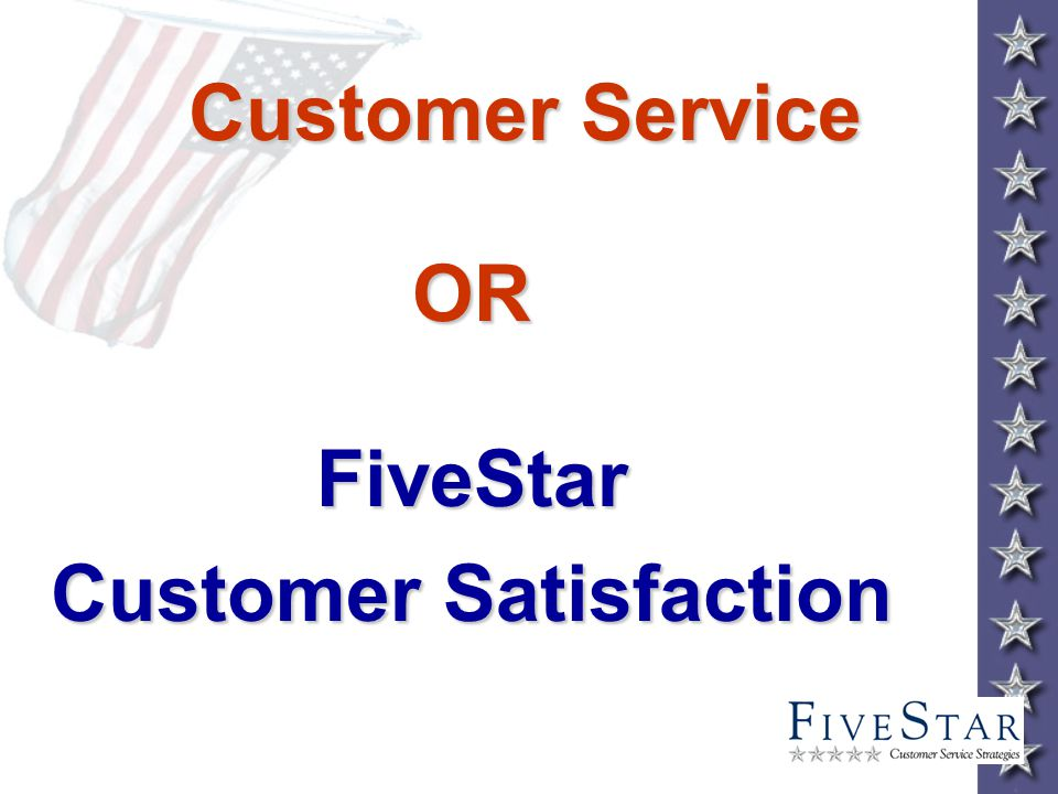 Customer Service OR FiveStar Customer Satisfaction