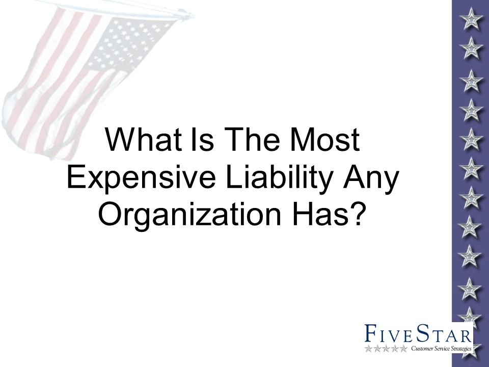 What Is The Most Expensive Liability Any Organization Has?