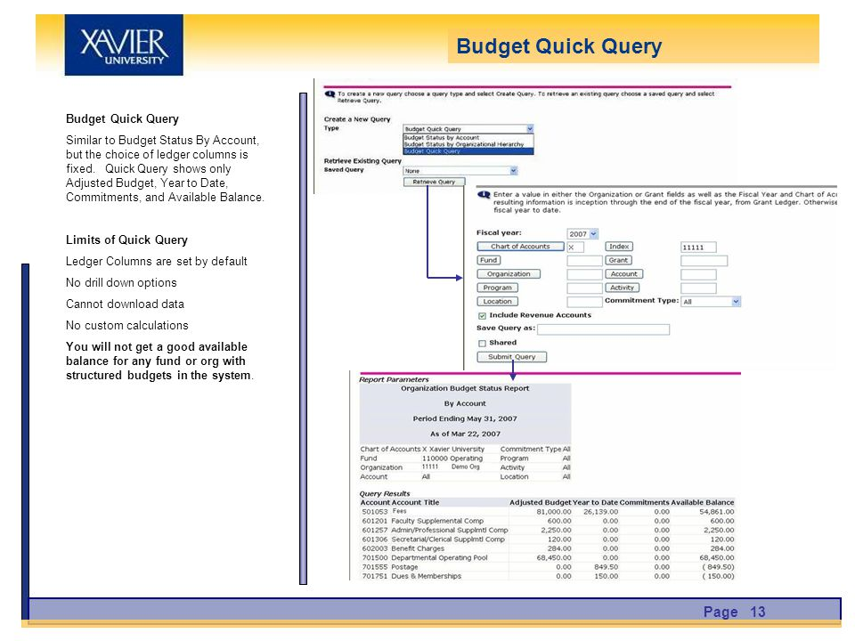Budget Quick Query Similar to Budget Status By Account, but the choice of ledger columns is fixed.
