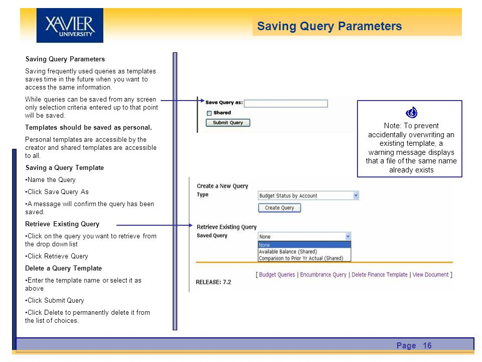 Saving Query Parameters Saving frequently used queries as templates saves time in the future when you want to access the same information.
