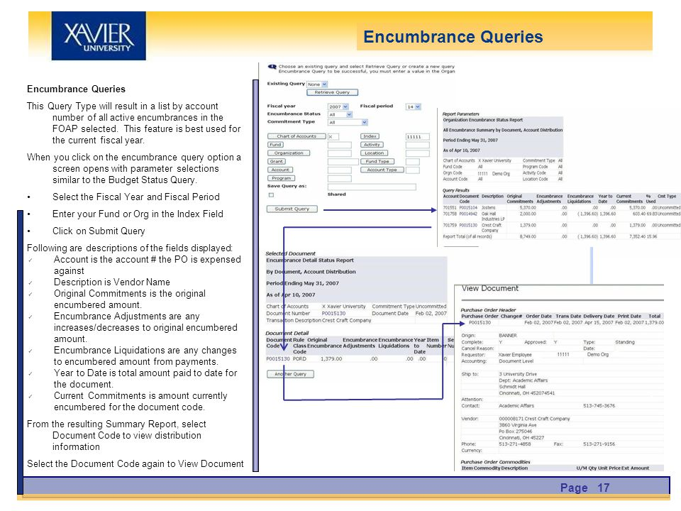 Encumbrance Queries This Query Type will result in a list by account number of all active encumbrances in the FOAP selected.