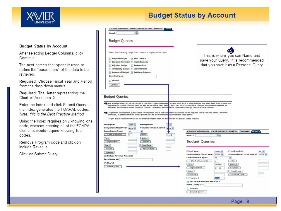 Budget Status by Account After selecting Ledger Columns, click Continue.