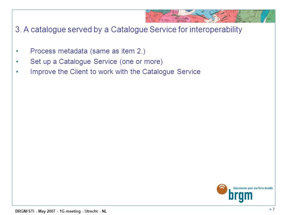 BRGM/STI - May 2007 - 1G meeting - Utrecht - NL > 7 3.