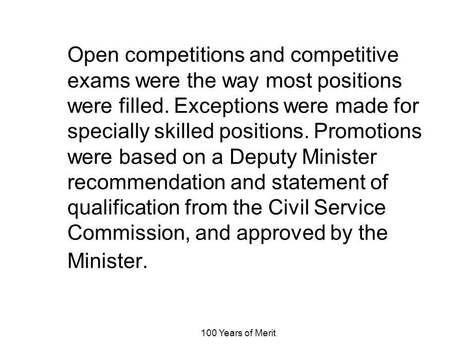 100 Years of Merit Open competitions and competitive exams were the way most positions were filled.