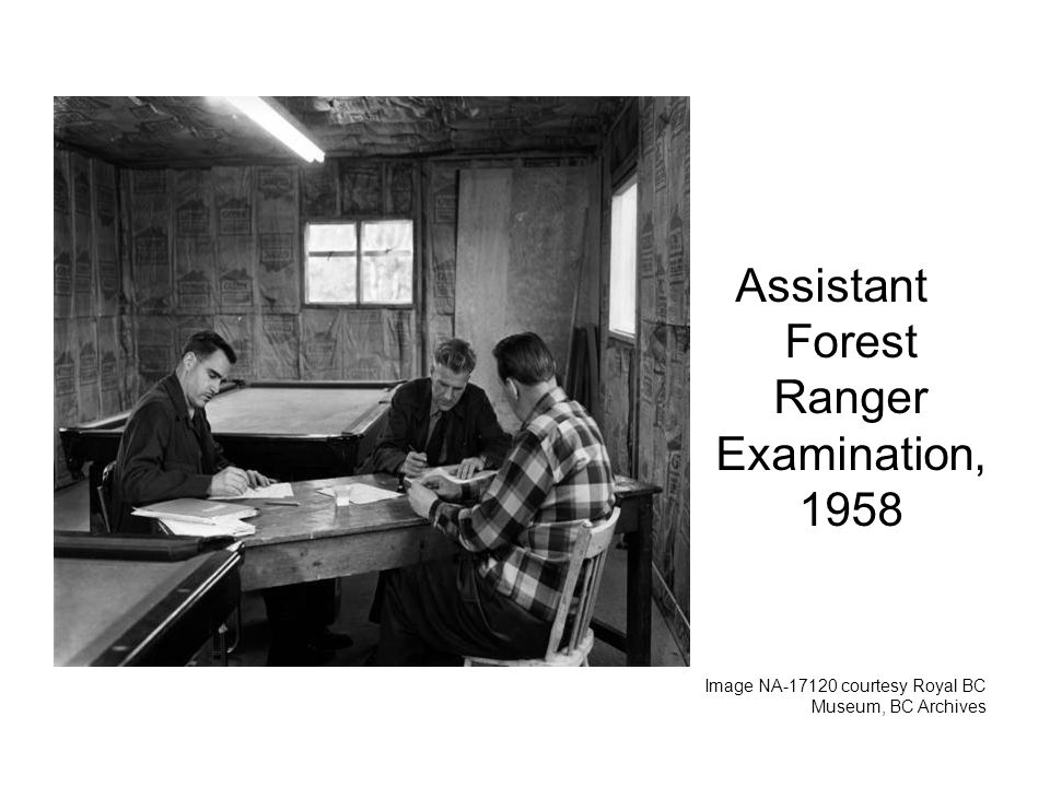 Assistant Forest Ranger Examination, 1958 Image NA courtesy Royal BC Museum, BC Archives