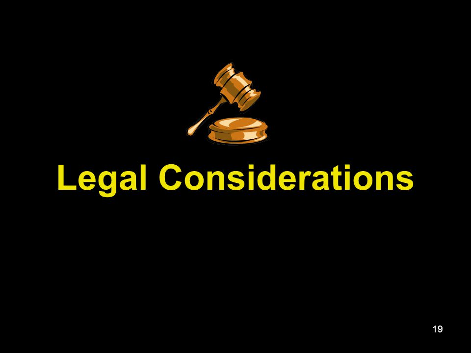 19 Legal Considerations