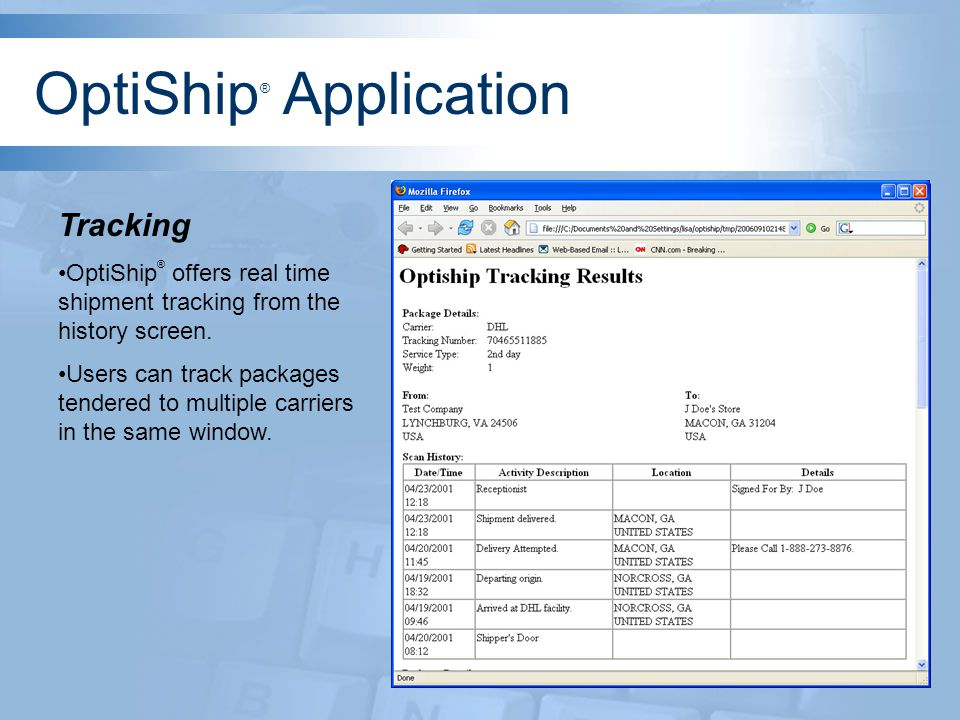 Tracking OptiShip ® offers real time shipment tracking from the history screen.