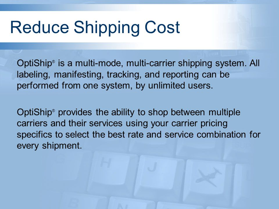 Improve Shipping Automation & Data Integration OptiShip ® can be integrated with an existing warehouse management or order processing system.