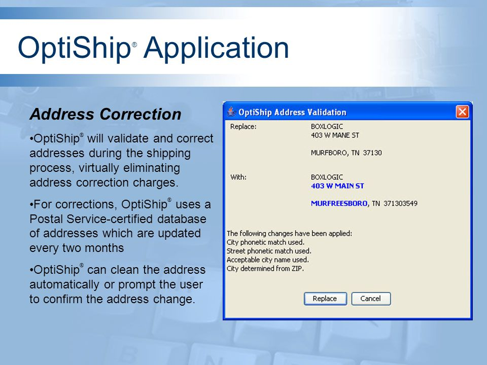Customizable Panels and Service Filters OptiShip ® screens can be customized to fit your business terms and practices.
