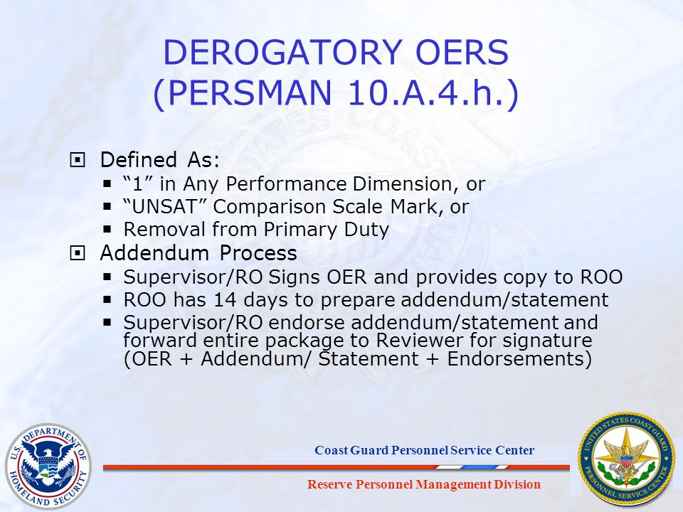 Reserve Personnel Management Division Coast Guard Personnel Service Center DEROGATORY OERS (PERSMAN 10.A.4.h.) Defined As: 1 in Any Performance Dimens