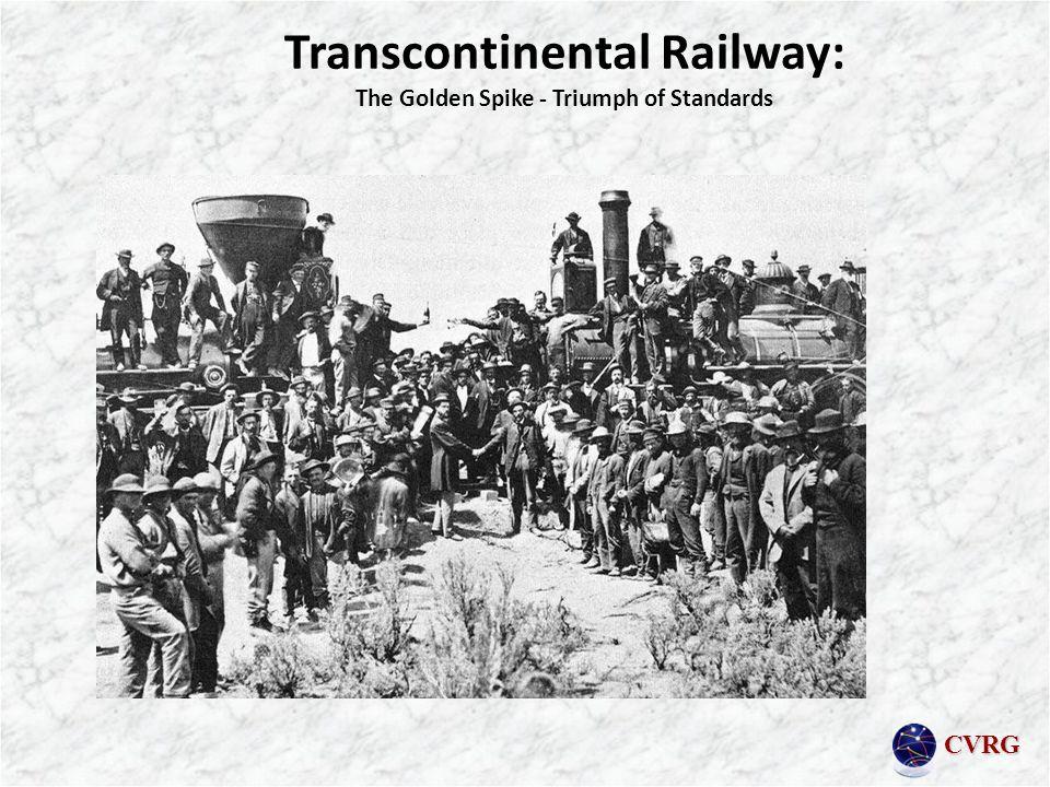 CVRG Transcontinental Railway: The Golden Spike - Triumph of Standards
