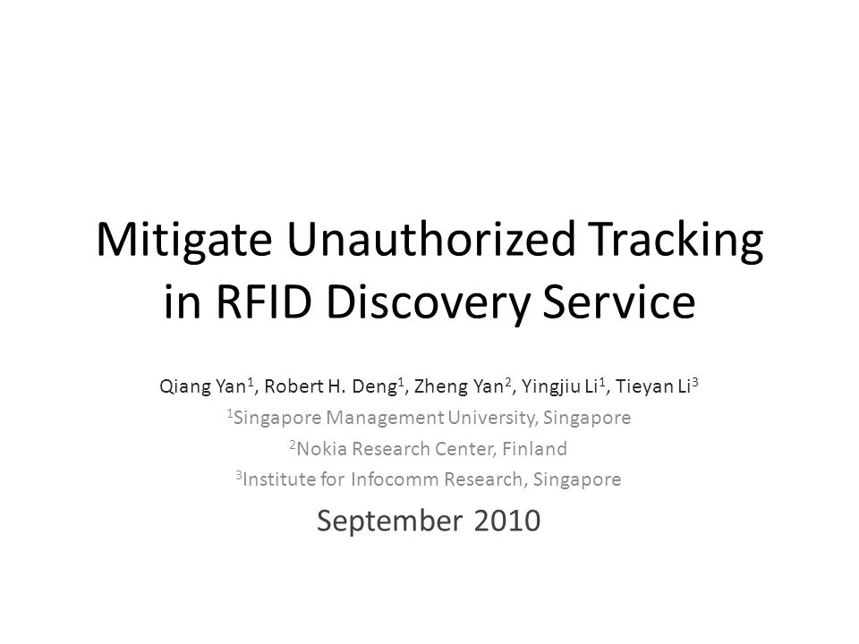 Mitigate Unauthorized Tracking in RFID Discovery Service Qiang Yan 1, Robert H.
