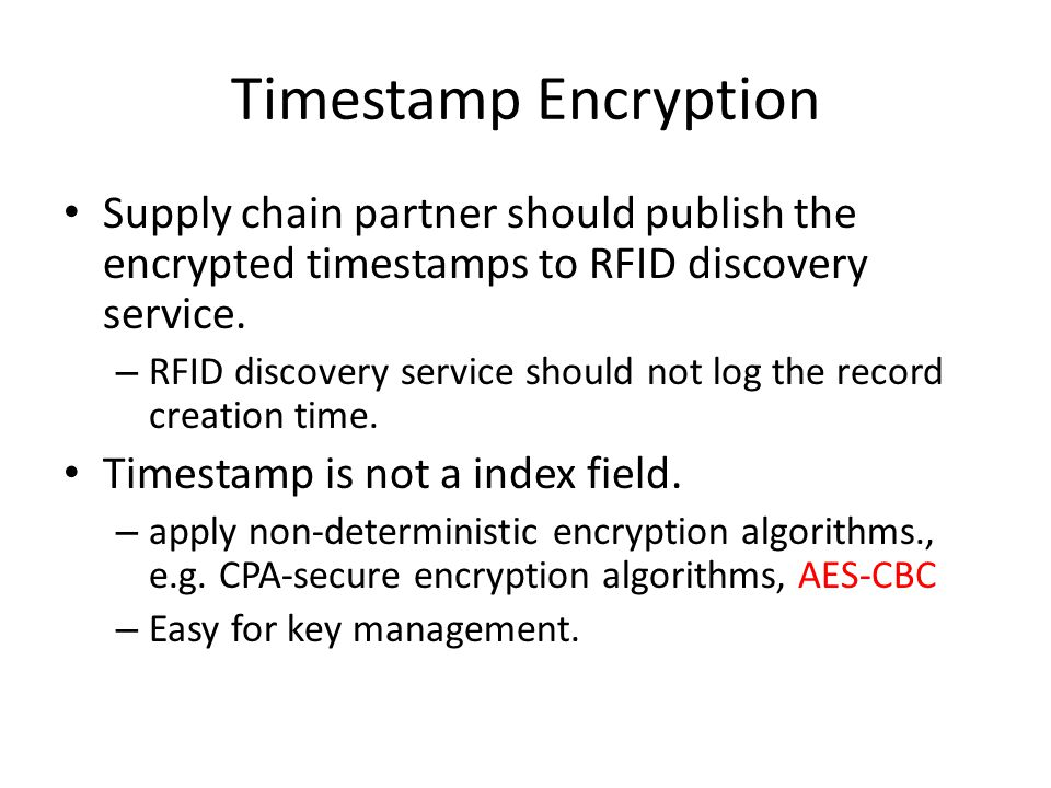 Timestamp Encryption Supply chain partner should publish the encrypted timestamps to RFID discovery service.