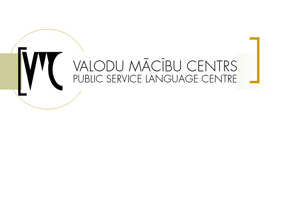 Founders Public Service Language Centre was established in 1994 by a number of international organisations (UNDP, British Council, Soros Foundation) and the Latvian government currently represented by the Ministry of Education and Science.